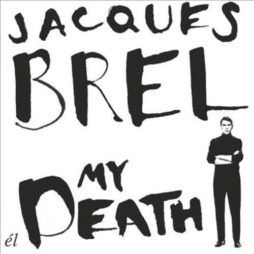 MY DEATH [JACQUES BREL]