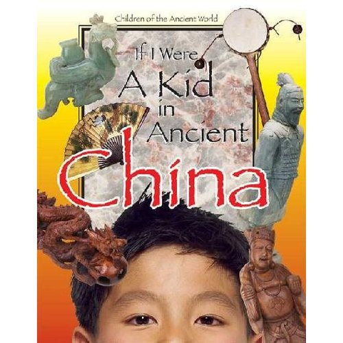 If I Were a Kid in Ancient China