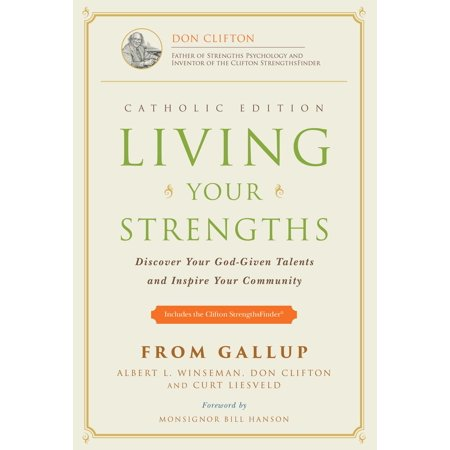 Living Your Strengths - Catholic Edition : Discover Your God-Given Talents and Inspire Your