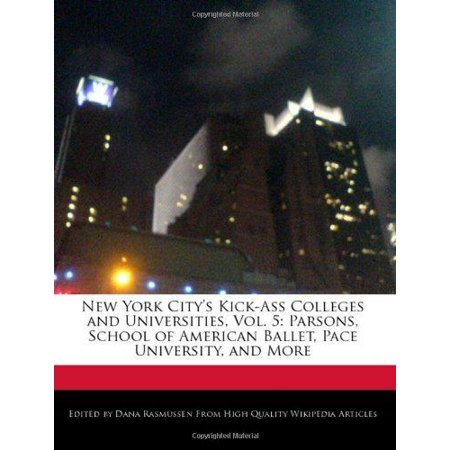 New York Citys Kick Ass Colleges And Universities  Vol  5
