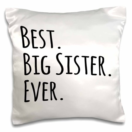 3dRose Best Big Sister Ever - Gifts for siblings - black text - Pillow Case, 16 by 16-inch ()