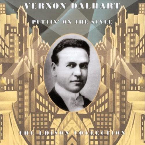 Vernon Dalhart - Puttin' on the Style [CD]