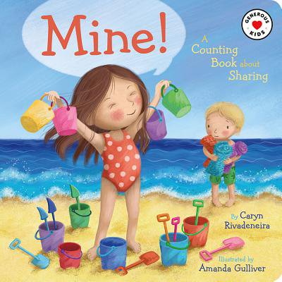 Mine!: A Counting Book about Sharing (Board Book) (The Art Of Listening Learning And Sharing)