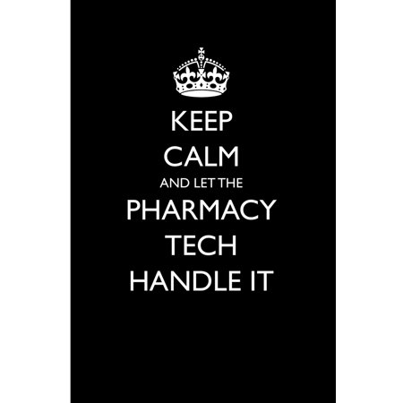 Blank Lined Journals for Fun: Keep Calm and Let the Pharmacy Tech Handle It (Paperback) On Line Pharmacies