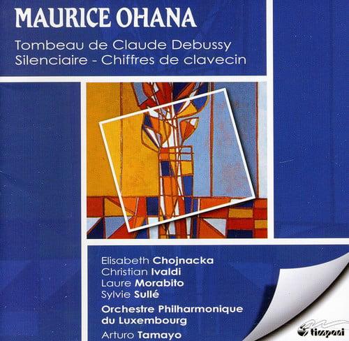 Maurice Ohana Maurice Ohana: Tombeau De Claude Debussy [CD] by