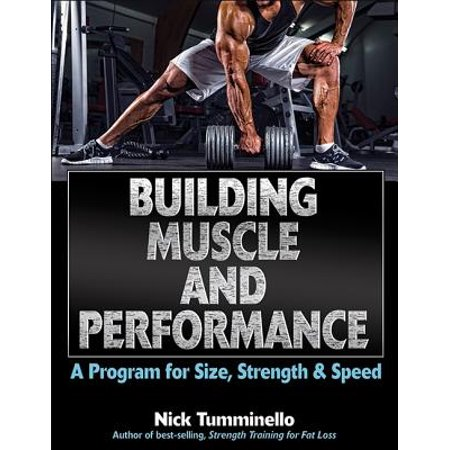 Building Muscle and Performance : A Program for Size, Strength & (Best Muscle Building Program)