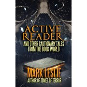 Active Reader: And Other Cautionary Tales from the Book World - eBook