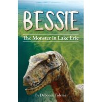 Bessie: The Monster In Lake Erie (Paperback)