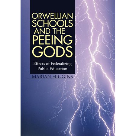 Orwellian Schools and the Peeing Gods