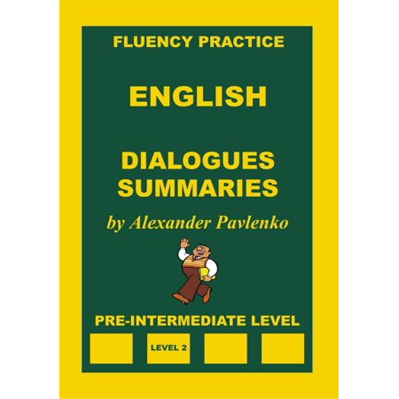 English, Dialogues, Summaries, Pre-Intermediate Level -