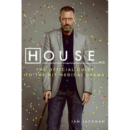 House M.D.: The Official Guide to the Hit Medical Drama