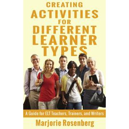 - Creating Activities for Different Learner Types: A Guide for ELT Teachers, Trainers, and Writers - eBook