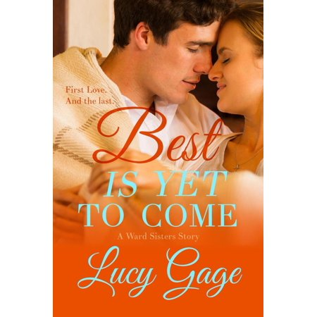 Best Is Yet to Come: A Ward Sisters Story - eBook - Best Halloween Ward