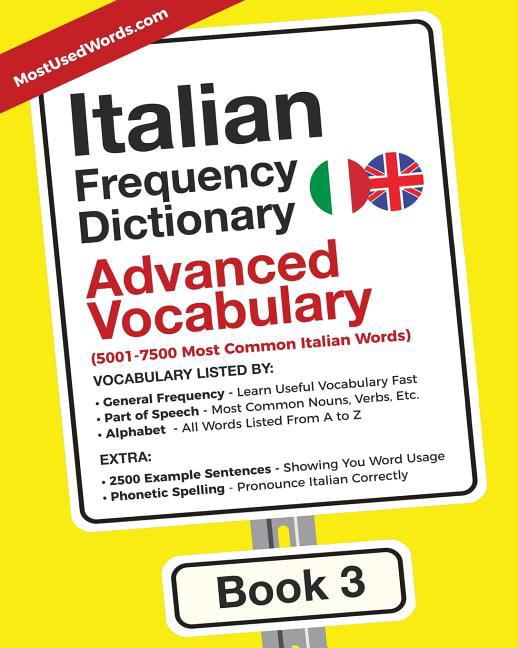 Italian English Italian Frequency Dictionary Advanced Vocabulary 5001 7500 Most Common Italian Words Paperback Walmart Com Walmart Com