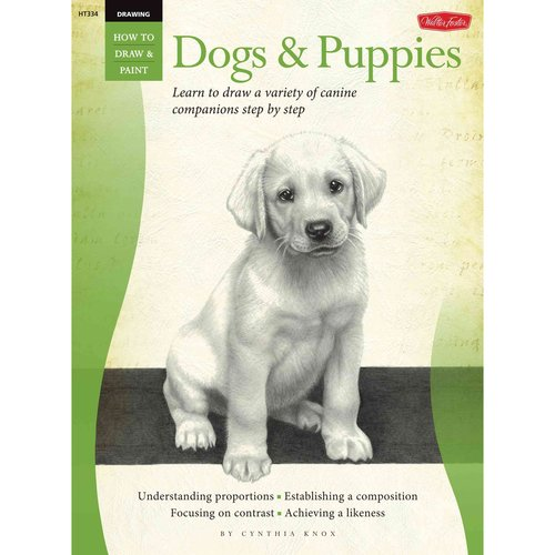 Dogs & Puppies: Learn to Draw a Variety of Canine Companions Step by Step