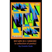 My Life is a Library: A Collection of Poetry - eBook