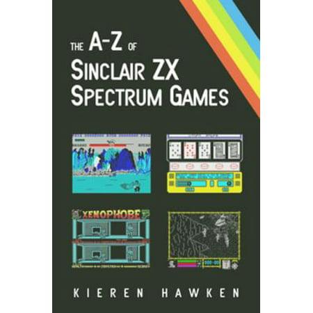 Sinclair Spectrum Game - The A-Z of Sinclair ZX Spectrum Games: Volume 1 - eBook