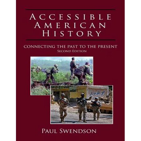 Accessible American History: Connecting the Past to the Present, Second Edition -