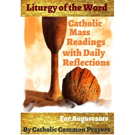 Liturgy of the Word Catholic Mass Readings With Daily Reflections for August 2019 - eBook ()