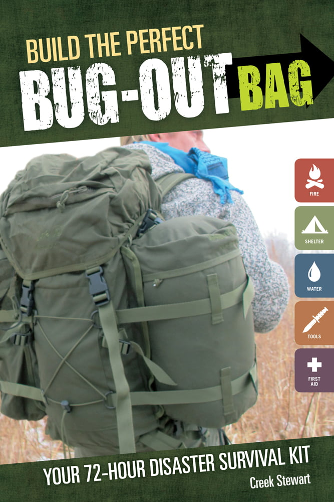 Build the Perfect Bug Out Bag : Your 72-Hour Disaster Survival Kit by