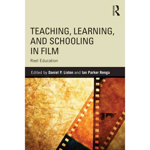Teaching, Learning, and Schooling in Film: Reel Education