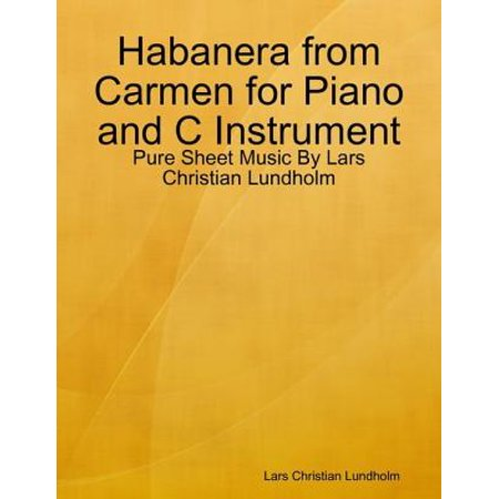 Habanera from Carmen for Piano and C Instrument - Pure Sheet Music By Lars Christian Lundholm - eBook