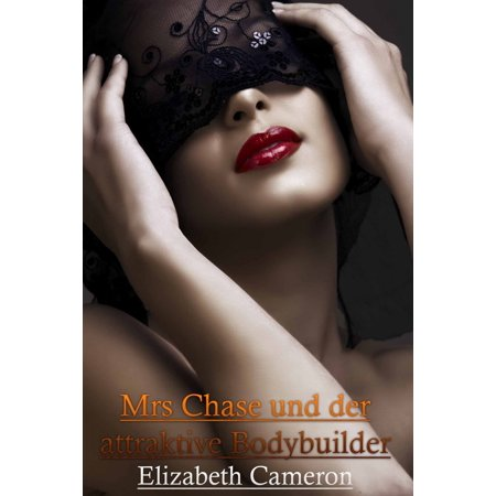 Mrs Chase und der attraktive Bodybuilder - eBook