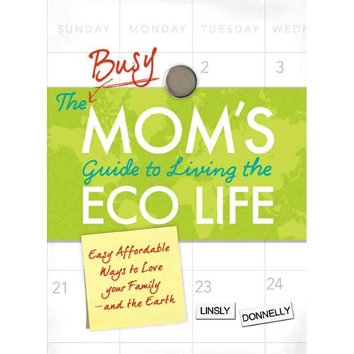 Happy Go Local: The Smart Mom's Guide to Living the Good (and Sustainable) Life!