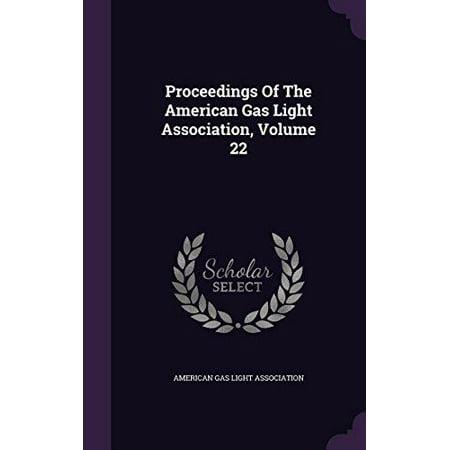 Proceedings Of The American Gas Light Association  Volume 22