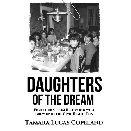 Daughters of the Dream : Eight Girls from Richmond Who Grew Up in the Civil Rights