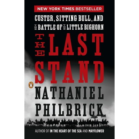 The Last Stand : Custer, Sitting Bull, and the Battle of the Little