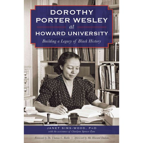 Dorothy Porter Wesley at Howard University: Building a Legacy of Black History
