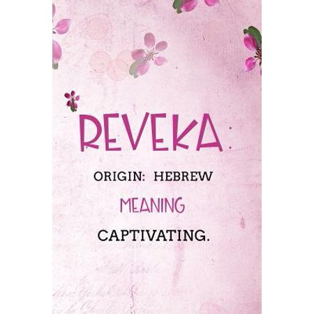 Reveka: Hebrew Captivating.: Personalized Name Meaning Book / Journal This Christain Name Meaning Notebook / Journal is perfec (Meaning Of The Name Melanie In Hebrew)