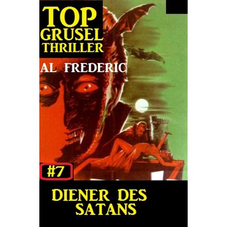 Top Grusel Thriller #7: Diener des Satans - eBook