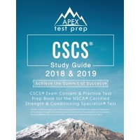 CSCS Study Guide 2018 & 2019 : CSCS Exam Content & Practice Test Prep Book for the Nsca Certified Strength & Conditioning Specialist Test