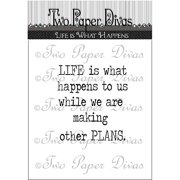 "Two Paper Divas Clear Stamps, 6"" x 4.5"", Life Is What Happens"
