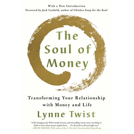 The Soul of Money : Transforming Your Relationship with Money and Life (Twisted Sol)