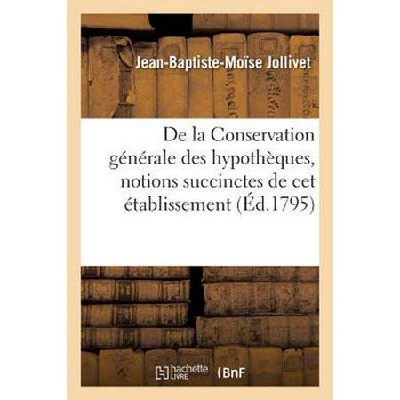 De La Conservation G N Rale Des Hypoth Ques, Notions Succinctes De Cet  Tablissement
