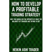 How to Develop a Profitable Trading Strategy - eBook