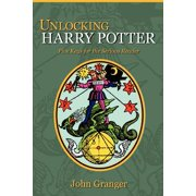 Unlocking Harry Potter : Five Keys for the Serious Reader