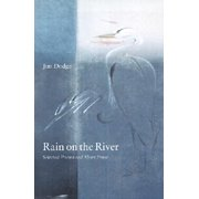 Rain on the River : Selected Poems and Short Prose