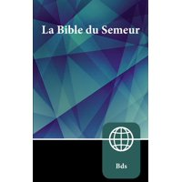 Semeur, French Bible, Paperback: La Sainte Bible Version Semeur (Paperback)