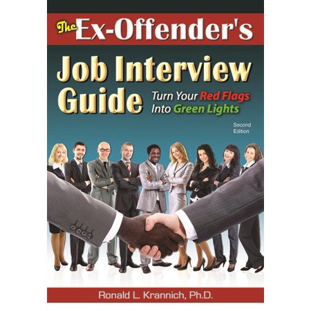 The Ex-Offender's Job Interview Guide : Turn Your Red Flags Into Green