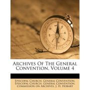 Archives of the General Convention, Volume 4