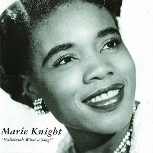Marie Knight - Hallelujah What a Song! [CD]