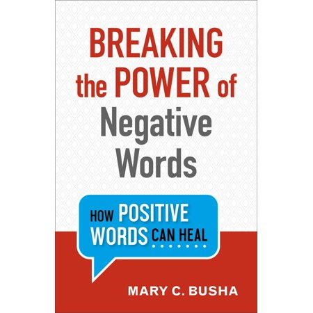 Breaking the Power of Negative Words : How Positive Words Can
