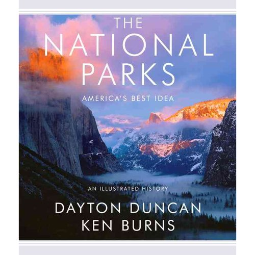 The National Parks: America's Best Idea: An Illustrated History