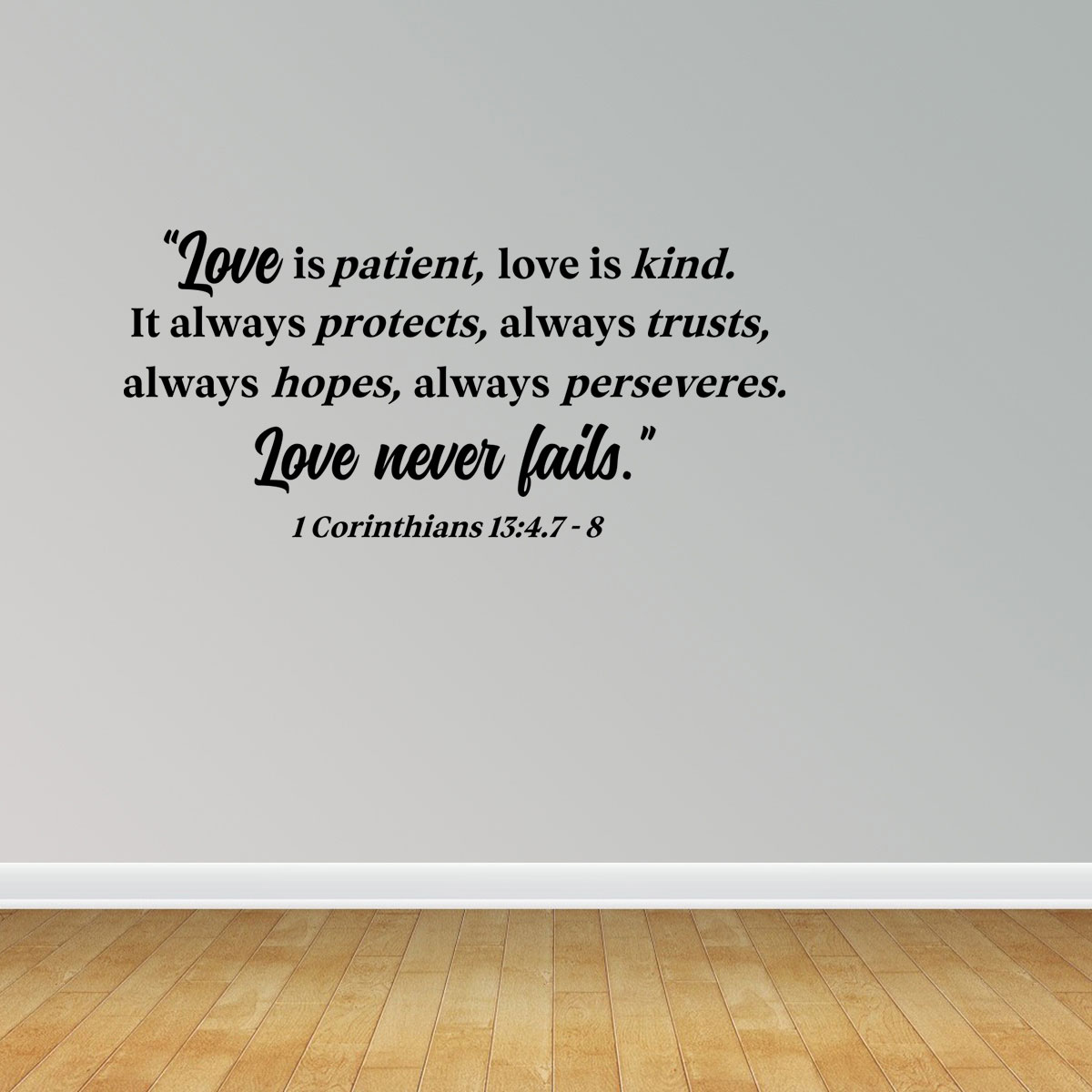 Wall Decal Quote Love Is Patient Love Is Kind It Always Protects Always  Trusts Love Never