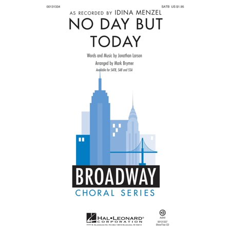 Hal Leonard No Day But Today  From Rent  Satb By Idina Menzel Arranged By Mark Brymer