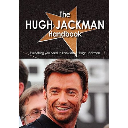The Hugh Jackman Handbook - Everything You Need to Know about Hugh Jackman (Hugh Jackman Halloween)